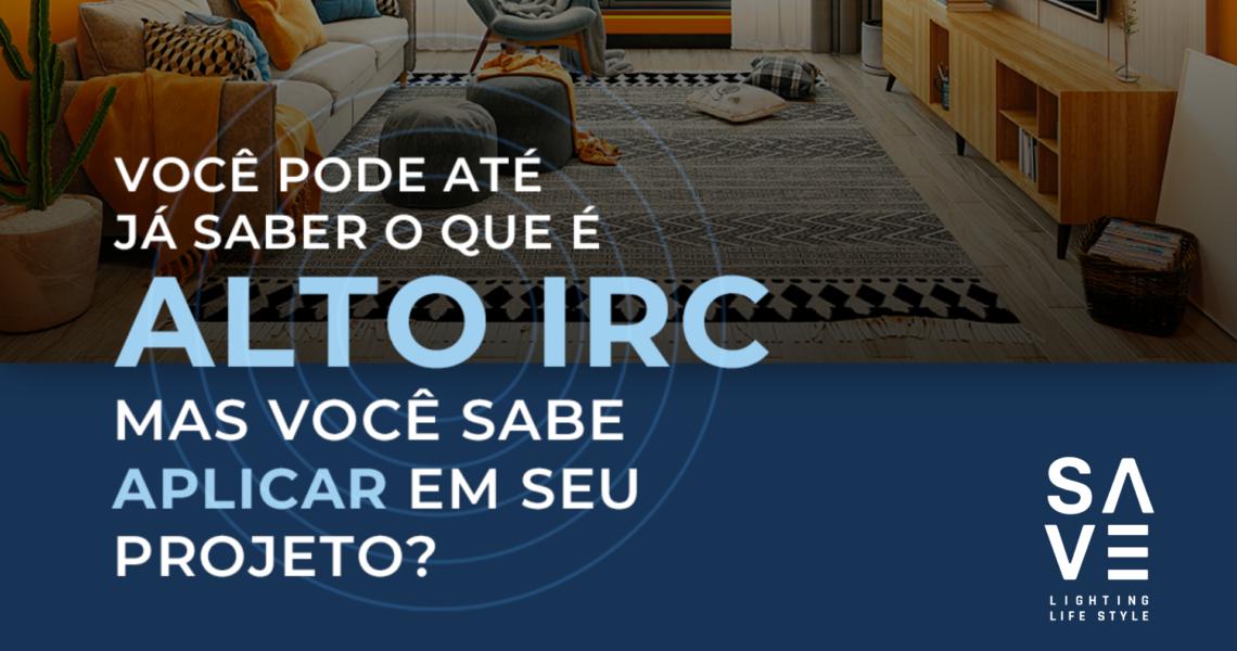 Você pode até já saber o que é IRC, mas como aplicar em seu projeto?